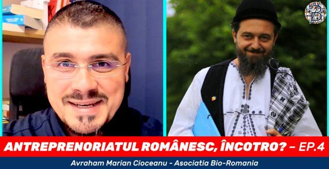 antreprenoriatul romanesc incotro avraham marian cioceanu asociatia bio romania