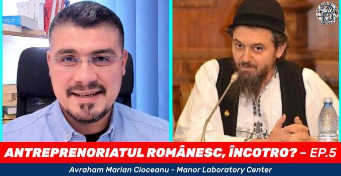2019-12-05–antreprenoriatul-romanesc-incotro-avraham-marian-cioceanu-manor-laboratory-center-horatiu-manea-WEB